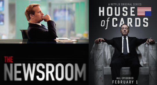 House of Cards The Newsroom
