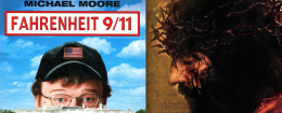 Passion of the Christ Fahrenheit 9:11